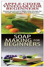 Essential Oils Box Set: Apple Cider Vinegar for Beginners and Soap Making for...