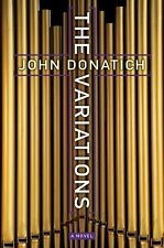 The Variations : A Novel by John Donatich (2012, Hardcover)