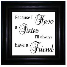 Vinyl Sticker 17x17cm BECAUSE I HAVE A SISTER I'LL ALWAYS HAVE A FRIEND - QUOTE