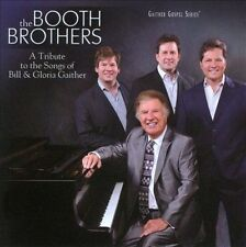 A Tribute to the Songs of Bill & Gloria Gaither by The Booth Brothers (CD,...