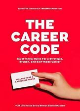 The Career Code : Secrets to Style and Success at Work by Katherine Power and...