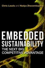 Embedded Sustainability : The Next Big Competitive Advantage by Chris Laszlo...