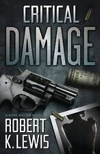 Critical Damage (A Mark Mallen Novel)