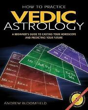 Excellent, How to Practice Vedic Astrology: A Beginner's Guide to Casting Your H