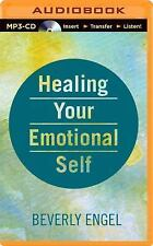 Healing Your Emotional Self : A Powerful Program to Help You Raise Your...