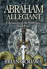 Chronicles of the Nephilim: Abraham Allegiant bk. 4 by Brian Godawa (2013,...