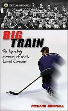Big Train: The legendary ironman of sport, Lionel Conacher (Lorimer Recordbooks)