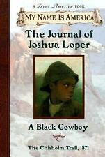 My Name Is America: The Journal Of Joshua Loper, A Black Cowboy (My Name Is Amer