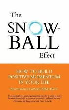 The Snowball Effect: How to Build Positive Momentum in Your Life by Kristin Bar