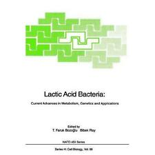 Lactic Acid Bacteria: Current Advances in Metabolism, Genetics and Applications