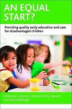 An Equal Start?: Providing Quality Early Education and Care for Disadvantaged...