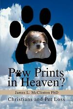 Paw Prints in Heaven?: Christians and Pet Loss by McClinton PhD, James, Good Boo