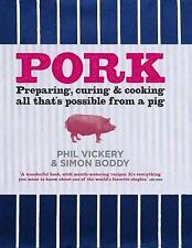 Pork: Preparing, Curing and Cooking All That's Possible From a Pig