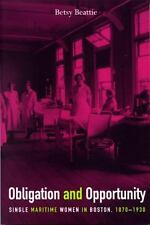 Obligation and Opportunity: Single Maritime Women in Boston, 1870-1930-ExLibrary