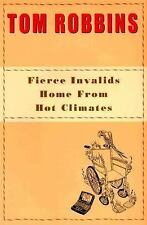 Fierce Invalids Home from Hot Climates by Tom Robbins (2000, Hardcover)