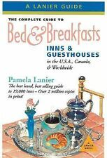 The Complete Guide to Bed & Breakfasts, Inns & Guesthouses: In the U.S.A., Canad