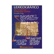 Lexicografico : Diccionario de Produccion Grafica by Claudio Puig (1995,...
