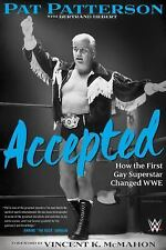 Accepted : How the First Gay Superstar Changed WWE by Pat Patterson (2016,...