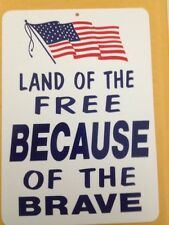 Land Of Free Because Of Brave Funny Gift PVC  Street Sign bar man cave 8.5 x12