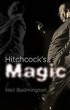 Hitchcock's Magic, Neil Badmington, Very Good, Paperback