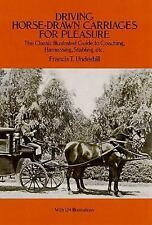 Driving Horse-Drawn Carriages for Pleasure : The Classic Illustrated Guide to...