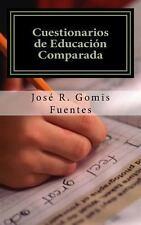 Cuestionarios de Educaci�n Comparada by Jos� Gomis Fuentes (2013, Paperback)