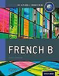 NEW - IB French B: Course Book: Oxford IB Diploma Program