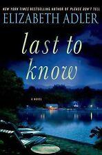 Last to Know: A Novel - Adler, Elizabeth - Hardcover