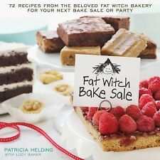 Fat Witch Bake Sale Cookbook : 65 Recipes for Show-Stopping Brownies,...