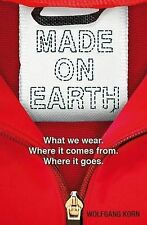 Made on Earth: What We Wear, Where it Comes from, Where it Goes by Wolfgang...
