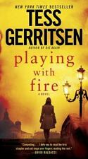 Playing with Fire : A Novel by Tess Gerritsen (2016, Paperback)
