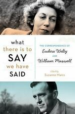 What There Is to Say We Have Said : The Correspondence of Eudora Welty and...