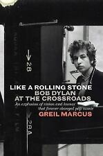 Like A Rolling Stone: Bob Dylan at the Crossroads-ExLibrary