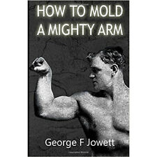how to mold a mighty arm jowett vintage strongman antique bodybuilding muscle ab