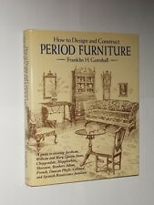 Franklin H. Gottshall How To Design And Construct Period Furniture. HB/DJ 1989.