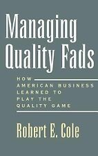 Managing Quality Fads: How America Learned to Play the Quality Game