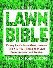 The Lawn Bible: How to Keep It Green, Groomed, and Growing Every Season of the Y