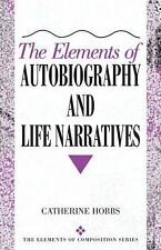The Elements of Autobiography and Life Narratives by Catherine L. Hobbs...
