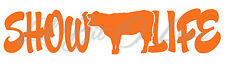 Show Life Vinyl Decal - Heifer Cow Bull Steer Calf 4H Four H Sticker