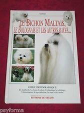 Livre Le Bichon Maltais, Le Bolognais et les autres chiens de races - NEUF !!!
