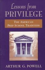 Lessons from Privilege: The American Prep School Tradition, Powell, Arthur, New