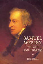Samuel Wesley: The Man and his Music, Philip Olleson