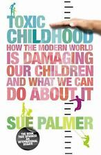 Toxic Childhood: How the Modern World is Damaging Our Children and Wha-ExLibrary