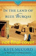 In the Land of Blue Burqas by McCord, Kate