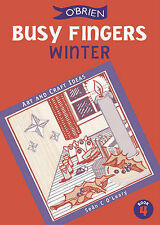 O'Leary, Sean Busy Fingers 4 - Winter: A Fistful of Art and Craft Ideas: Winter/