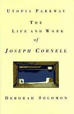 Utopia Parkway: The Life and Work of Joseph Cornell-ExLibrary
