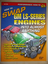 How to Swap GM LS Engines into Almost Anything BOOK MANUAL GUIDE V8 1997-2009