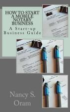 How to Start a Mobile Notary Business : A Start-Up Business Guide by Nancy...