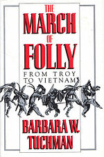 "BARBARA W. TUCHMAN - ""THE MARCH OF FOLLY FROM TROY TO VIETNAM"" - 1ST UK HB(19840"