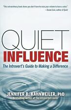 Quiet Influence The Introvert's Guide to Making a Difference Jennifer Kahnweiler